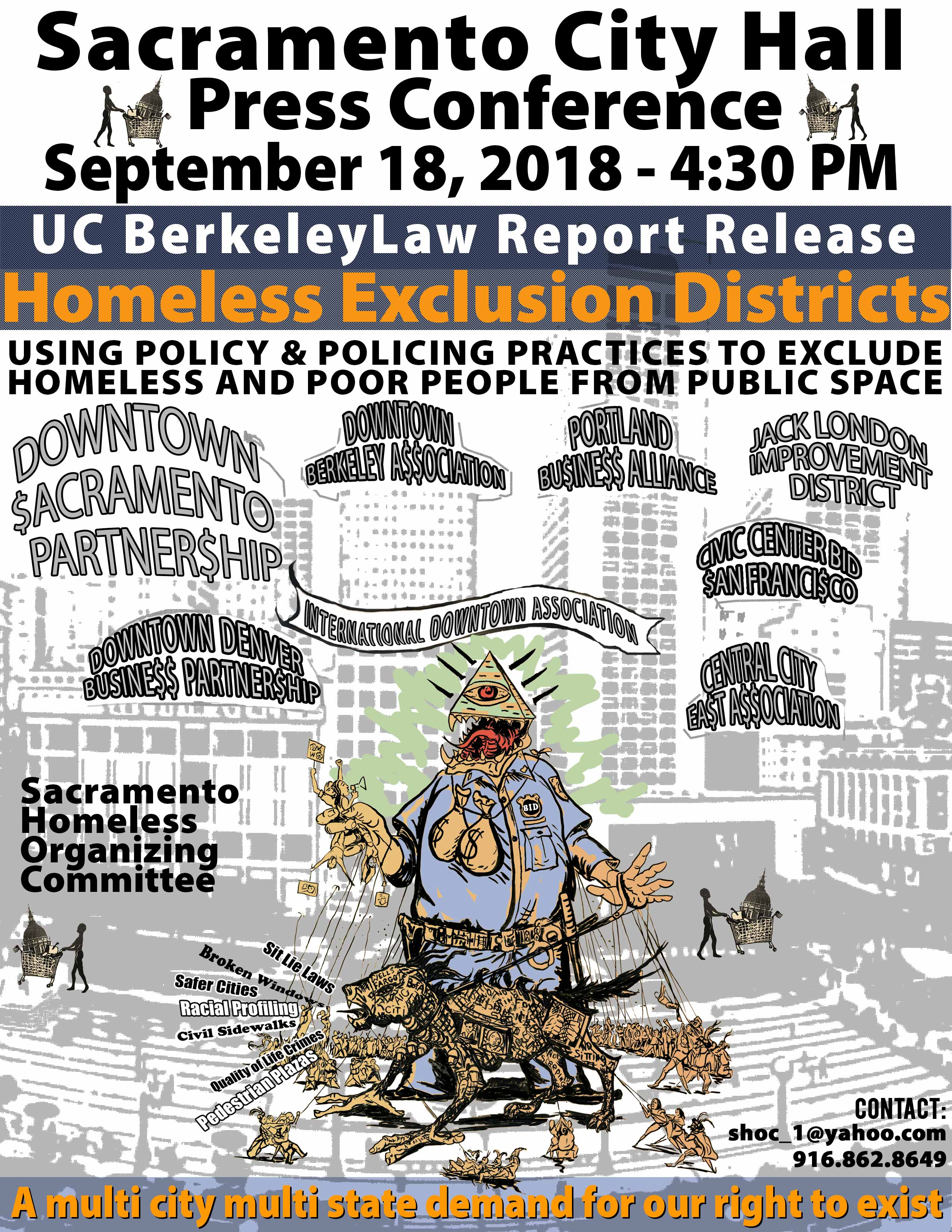 Simultaneous Press Conferences UC BerkeleyLaw Report Release Homeless Exclusion Districts. Using policy & policing practices to exclude homeless and poor people from public space